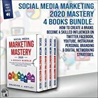 Social Media Marketing 2020 Mastery 4 Books Bundle: How to Create a Brand. Become a Skilled Influencer on Twitter…