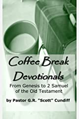 Coffee Break Devotionals (From Genesis to 2 Samuel of the Old Testament) Kindle Edition