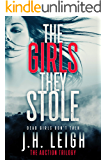 The Girls They Stole: An Edge Of Your Seat Thriller
