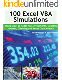 100 Excel VBA Simulations: Using Excel VBA to Model Risk, Investments, Genetics, Growth, Gambling, and Monte Carlo Analysis
