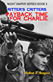 Ritter's Critters: PAYBACK TIME FOR CHARLIE (Night Sniper Series Book 3)