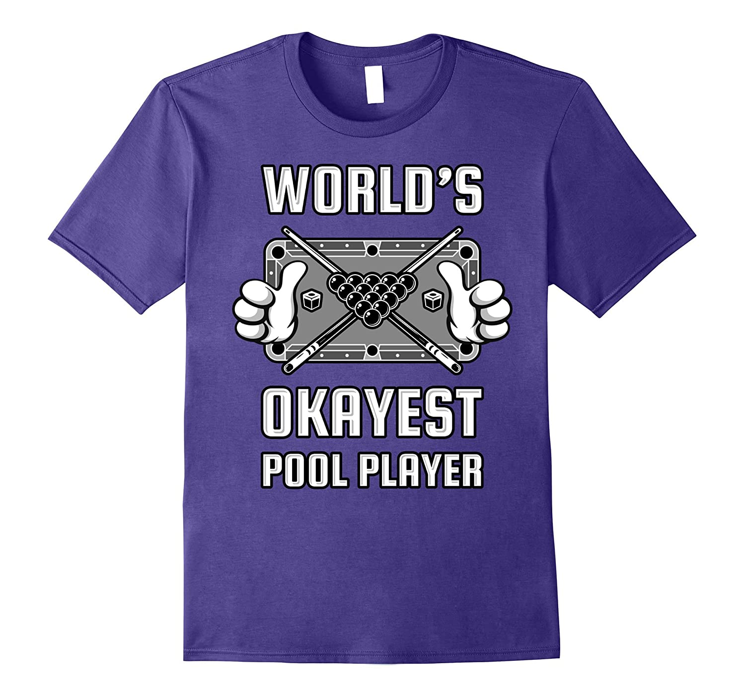 World's Okayest Pool Player Billiards Funny Shirt