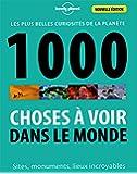 1000 Choses à voir dans le monde - 4ed