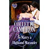 To Marry a Highland Marauder: Scottish Highlander Historical Romance (Heart of a Scot Book 7)