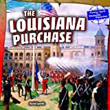 The Louisiana Purchase (Pioneer Spirit: the Westward Expansion)