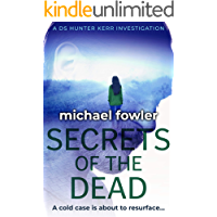 Secrets of the Dead: A cold case is about to resurface... (DS Hunter Kerr Investigations Book 3)