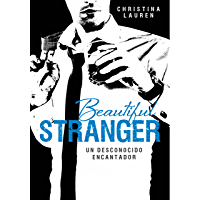 Beautiful Stranger (Saga Beautiful 2): Un desconocido encantador (Spanish Edition)