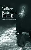 Plan B: Eine Gereon-Rath-Story (Die Gereon-Rath-Romane) (German Edition)