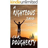 A Righteous Sail - A Connie Barrera Thriller: The 10th Novel in the Caribbean Mystery and Adventure Series (Connie Barrera Thrillers)