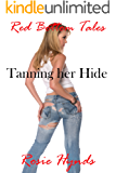 Tanning her Hide: Red Bottom Tales