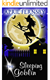 The Sleeping Goblin (A Brimstone Witch Mystery Book 4) (English Edition)