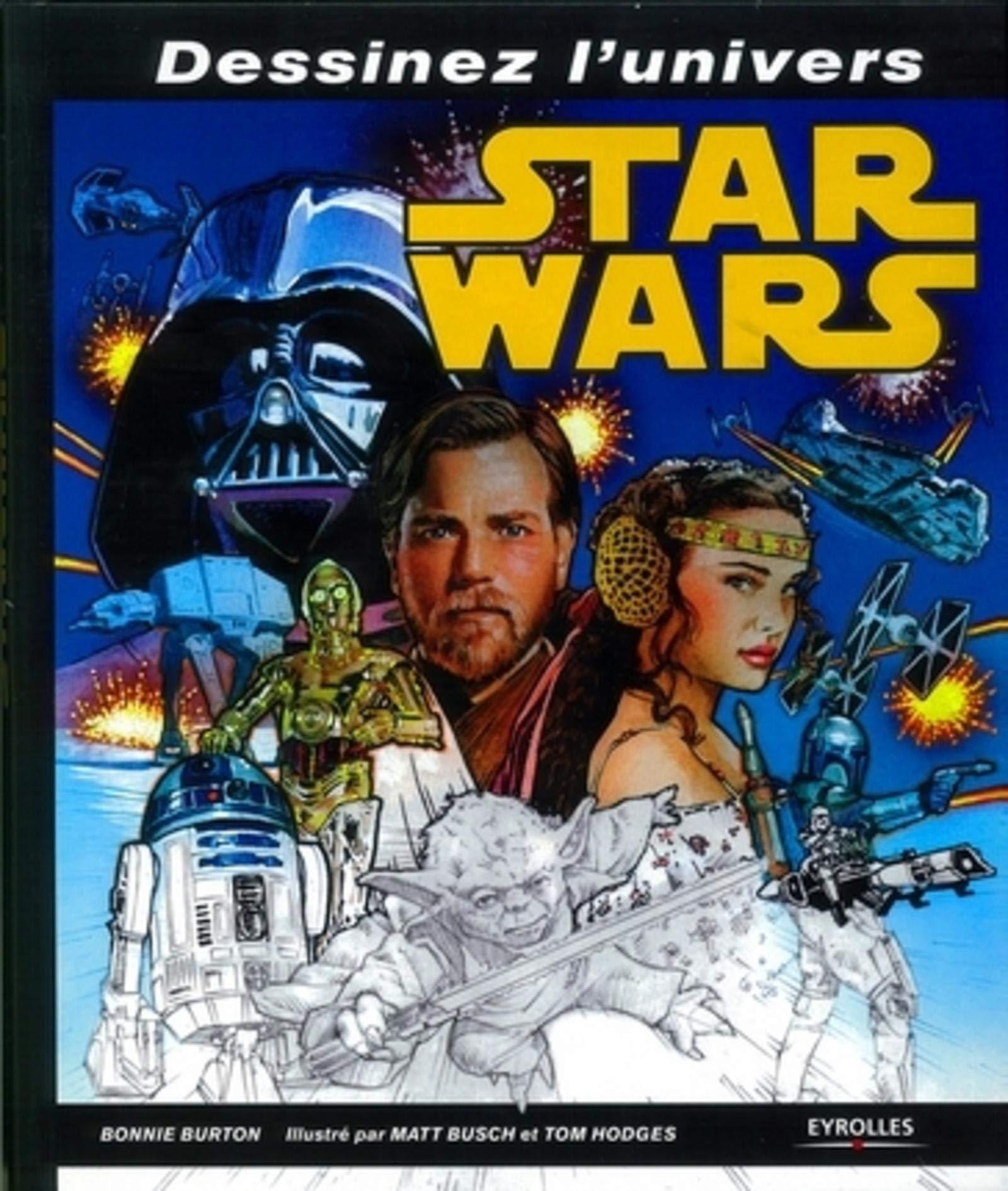 Amazonfr Dessinez Lunivers Star Wars Bonnie Burton