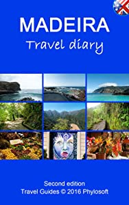 Madeira Travel Guide: Travel Diary