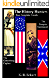 The History Hunters: Two Complete Novels, The Templar Succession and The Gettysburg Cypher