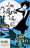 Magic and Mayhem: Any Witch Way (Kindle Worlds Novella)