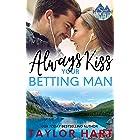 Always Kiss a Betting Man: Sweet, Christian Romance (A Taylor Hart Snow Valley Romance Book 2)