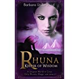 Rhuna, Keeper of Wisdom: A Utopian World in Crisis (A Quest for Ancient Wisdom Book 1)
