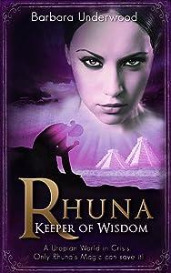 Rhuna - Keeper of Wisdom (A Quest for Ancient Wisdom Book 1)