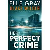 Her Perfect Crime (Blake Wilder FBI Mystery Thriller Book 3)