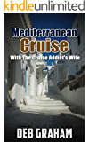 Mediterranean Cruise: With The Cruise Addict's Wife (English Edition)