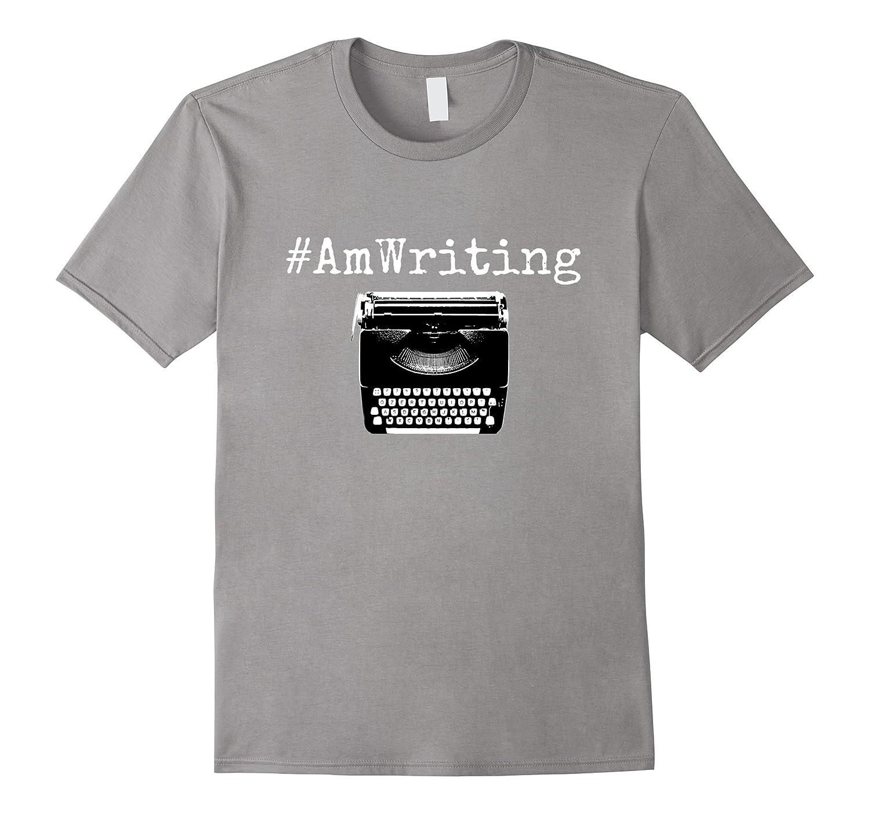 #AmWriting - Typewriter Writing T-Shirt - Writers & Authors-TH