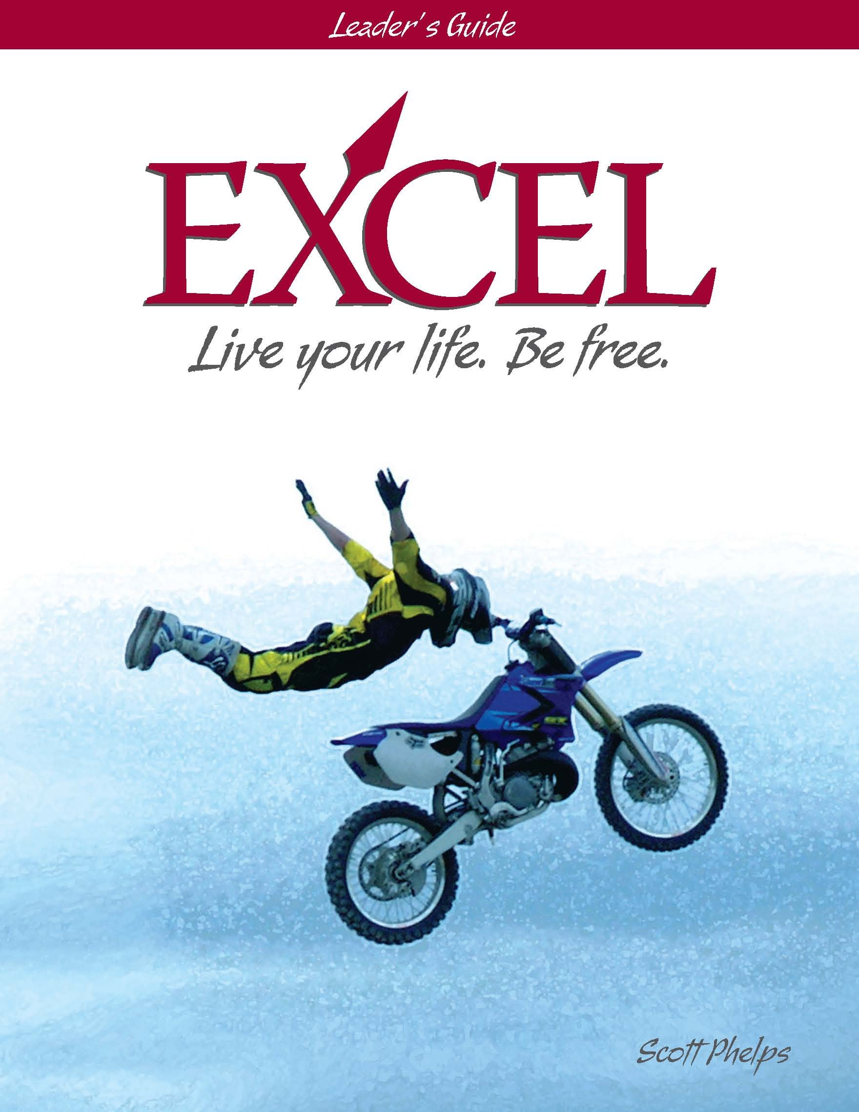 Read Online Excel: Live Your Life Be Free. Leader's Guide PDF