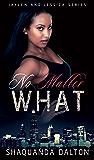 No Matter What (Jaylen and Jessica Book 4)