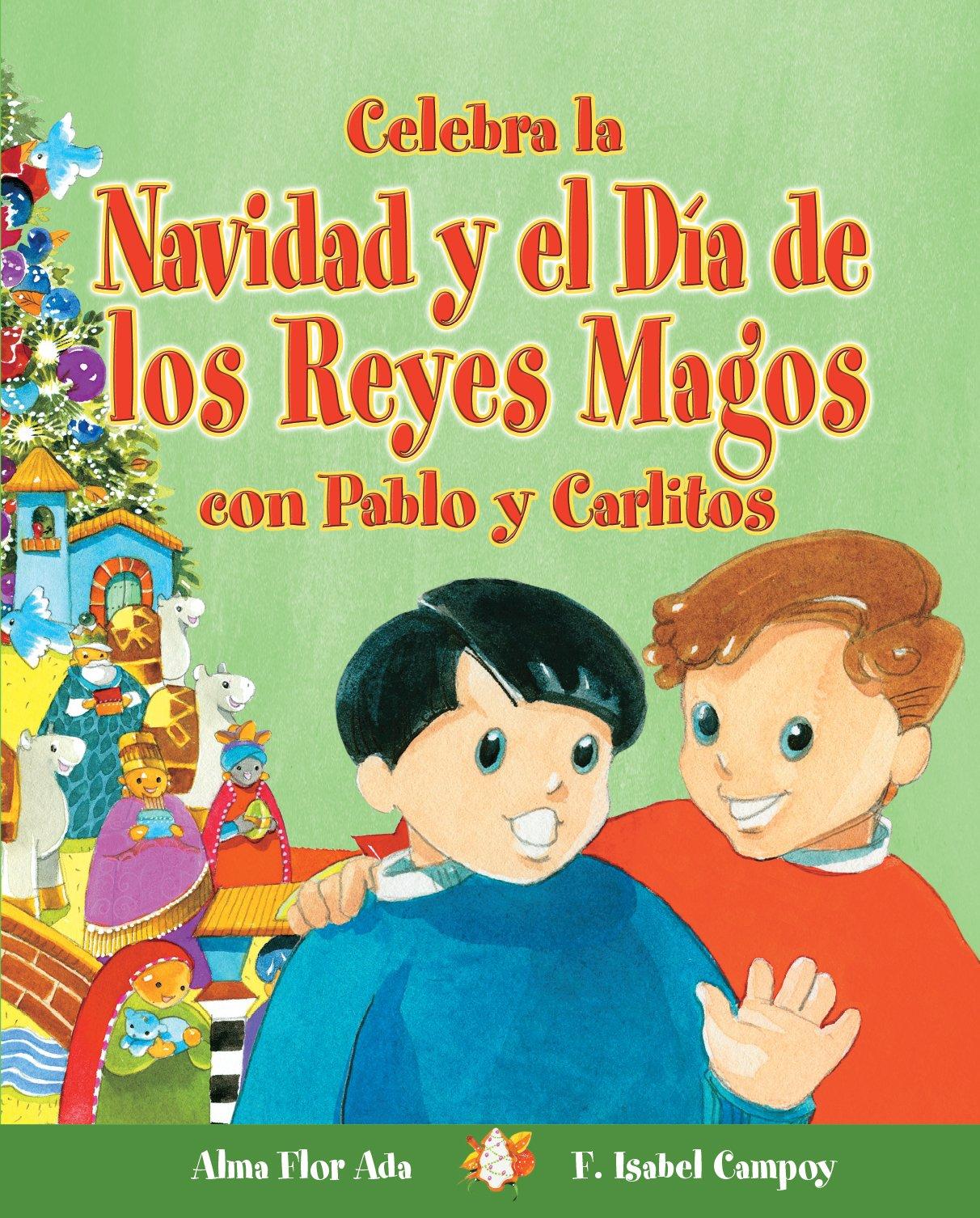 Celebra la Navidad y el Día de los Reyes Magos con Pablo y Carlitos (Cuentos Para Celebrar / Stories To Celebrate) (Spanish Edition)