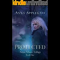 Protected (Book 1 in the Ariya Adams Trilogy)