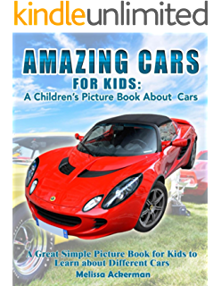 amazing cars for kids a childrens picture book about cars
