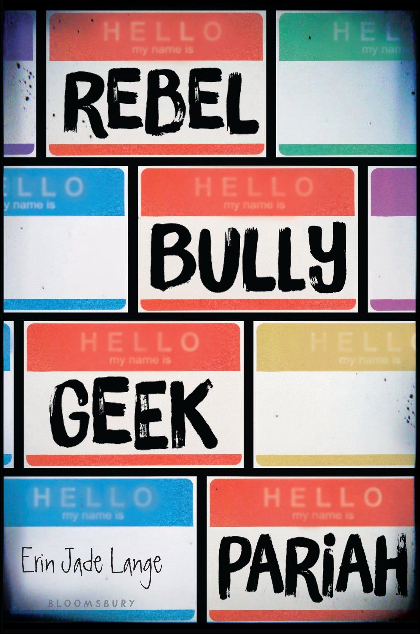 Download Rebel, Bully, Geek, Pariah ebook