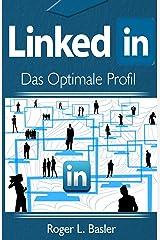 LinkedIn das optimale Profil (German Edition) Kindle Edition