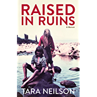 Raised in Ruins: A Memoir