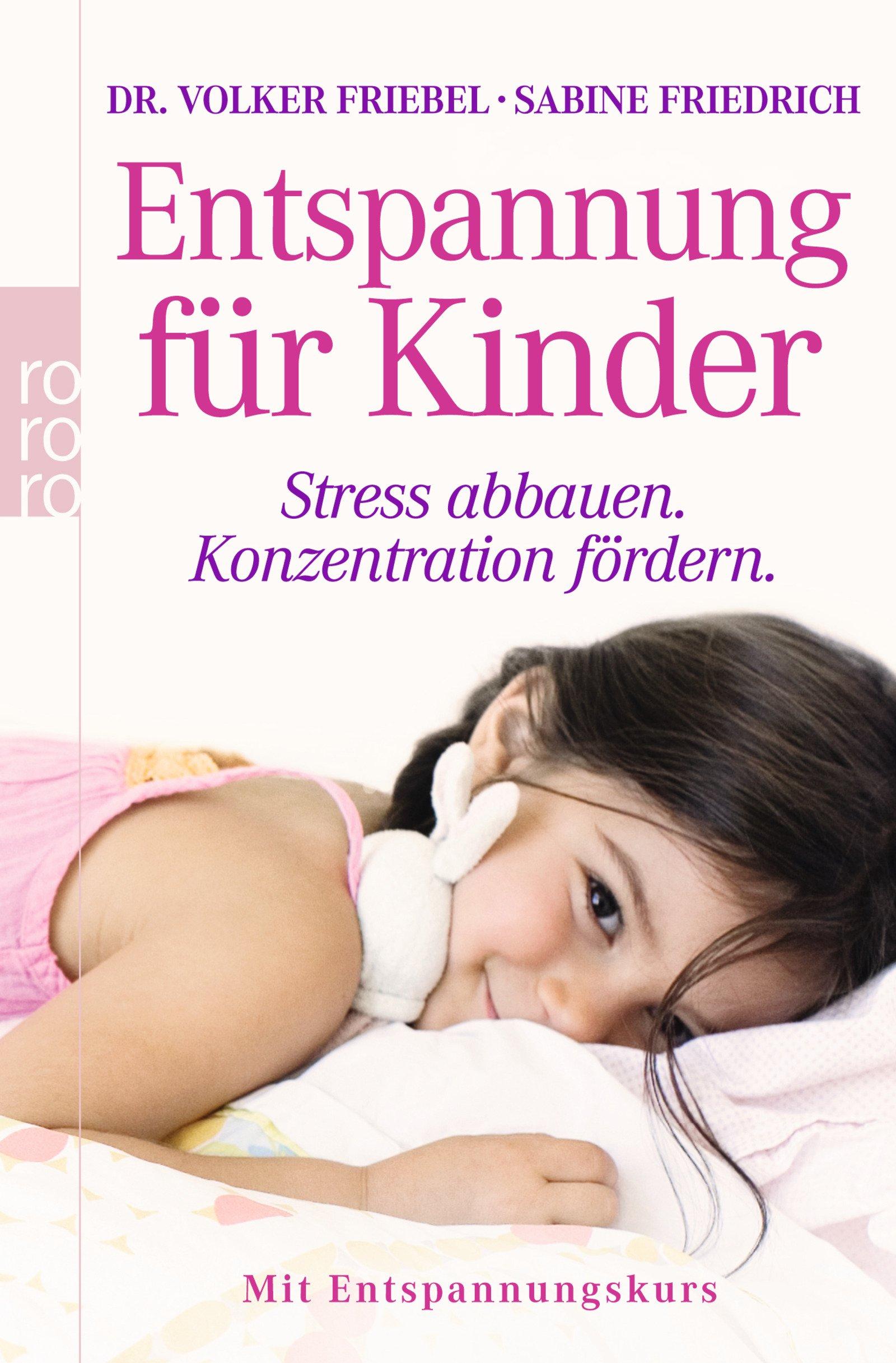 Entspannung für Kinder: Stress abbauen - Konzentration fördern (mit Entspannungskurs)
