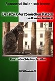 Der Krieg der römischen Katzen - Sprachkurs Italienisch-Deutsch A1: Spannender Lernkrimi und Reiseführer durch Rom