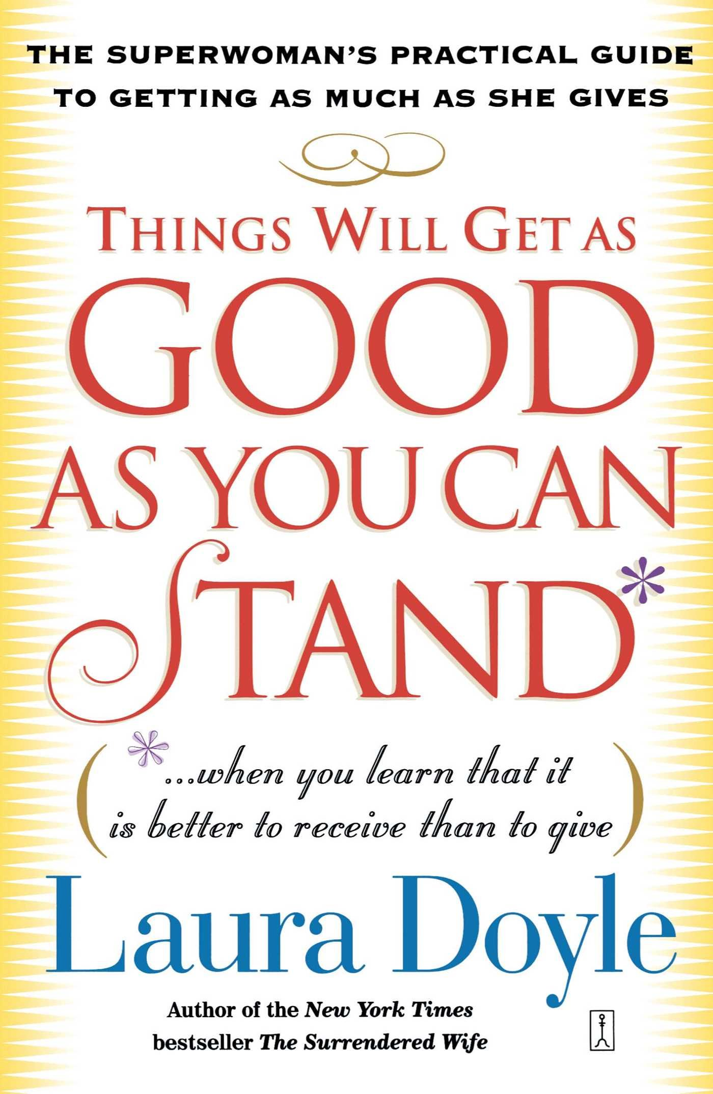 Things will get as good as you can stand when you learn things will get as good as you can stand when you learn that it is better to receive than to give the superwomans practical guide to getting as fandeluxe Gallery