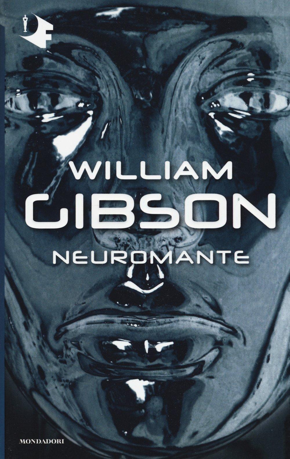 Neuromante Copertina flessibile – 3 mar 2017 William Gibson G. Cossato S. Sandrelli Mondadori