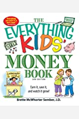 The Everything Kids' Money Book: Earn it, save it, and watch it grow! (Everything® Kids) Kindle Edition