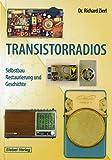 Transistorradios: Selbstbau, Restaurierung und Geschichte