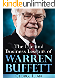 Warren Buffett: The Life and Business Lessons of Warren Buffett