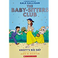 Baby-Sitters Club Graphic Novel # 6: Kristy's Big Day