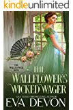 The Wallflower's Wicked Wager (The Wallflower Wins Book 2)
