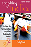 Speaking of India: Bridging the Communication Gap When Working with Indians (English Edition)