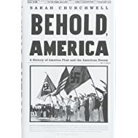 Behold, America: A History of America First and the American Dream