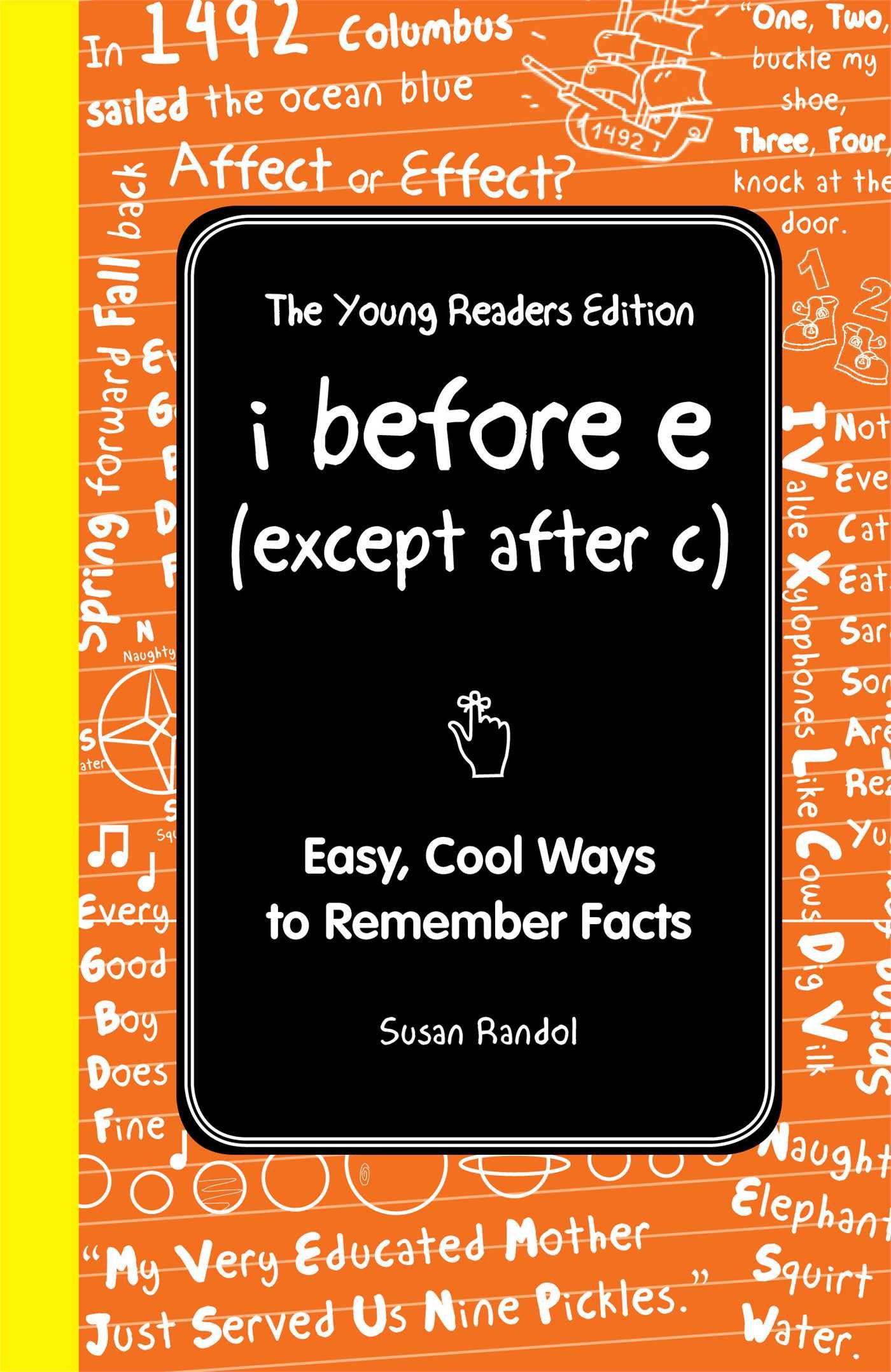 Download I Before E (Except After C): The Young Readers Edition: Easy, Cool Ways to Remember Facts (I Wish I Knew That) pdf