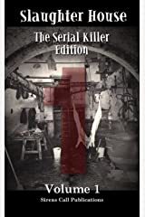 Slaughter House: The Serial Killer Edition - Volume 1 Kindle Edition