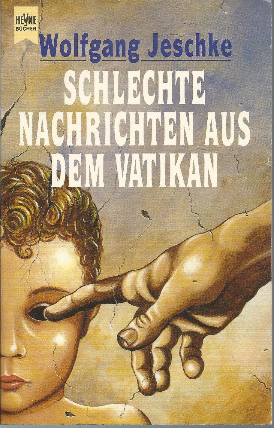 Wolfgang Jeschke - Schlechte Nachrichten aus dem Vatikan. Erzählungen und Hörspiele