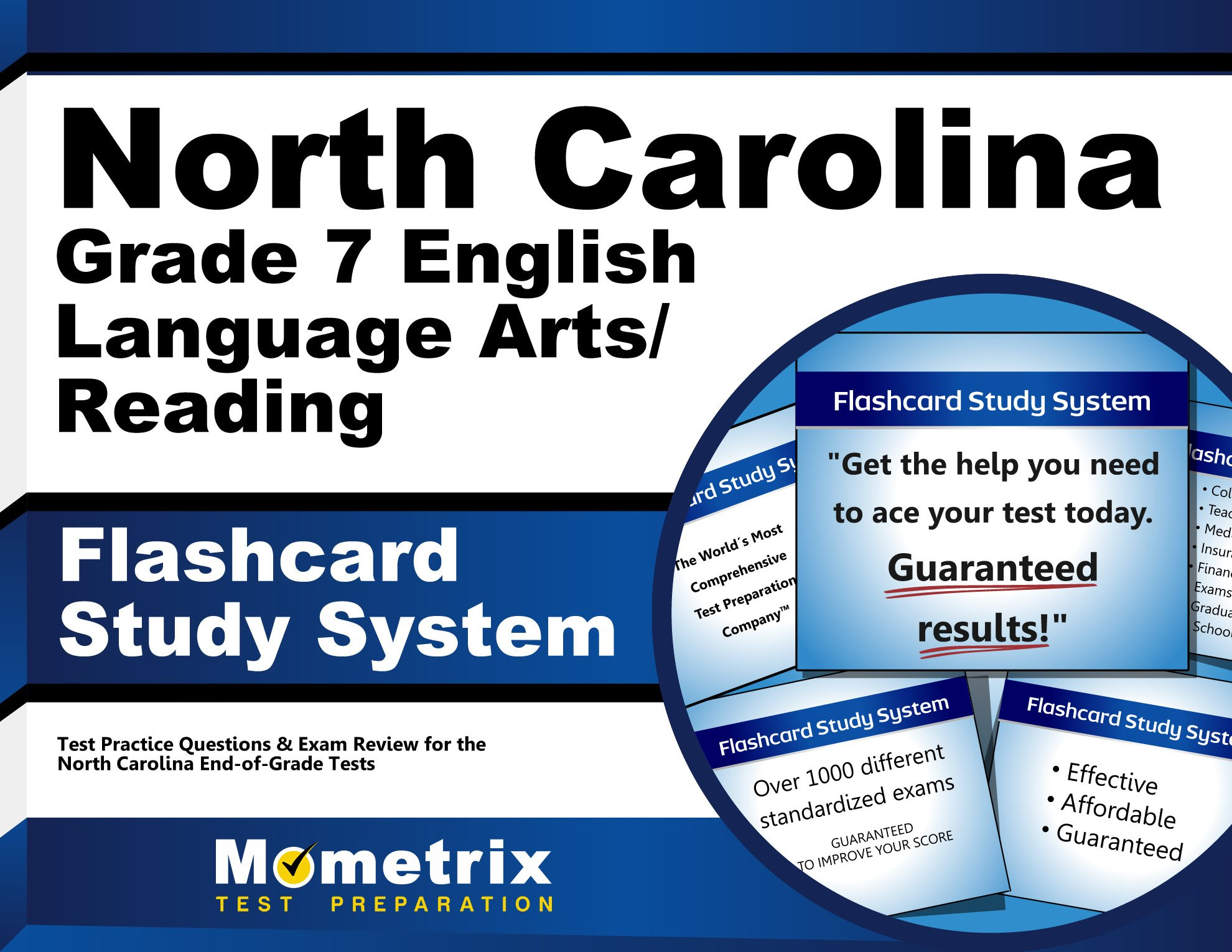 North Carolina Grade 7 English Language Arts/Reading Flashcard Study System: North Carolina EOG Test Practice Questions & Exam Review for the North Carolina End-of-Grade Tests (Cards)