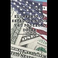 El orden mundial: El Imperio de Estados Unidos y su poderoso dolar (Spanish Edition)