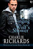 Singing in the Wolf's Shower (Wolves of Stone Ridge Book 46)